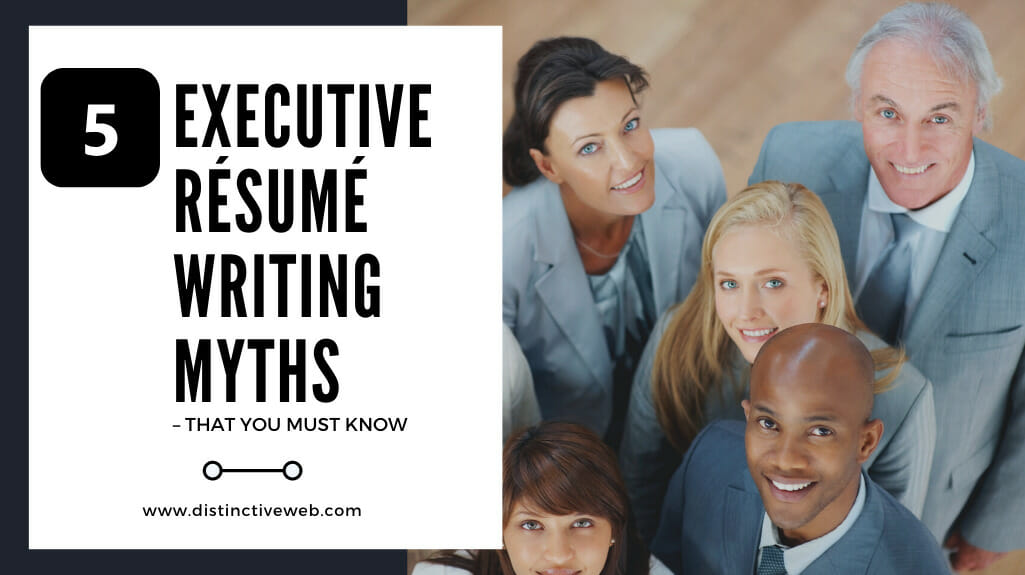 Top 5 Myths Of Executive Resume Writing