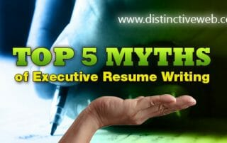 Top 5 Myths of Executive Resume Writing