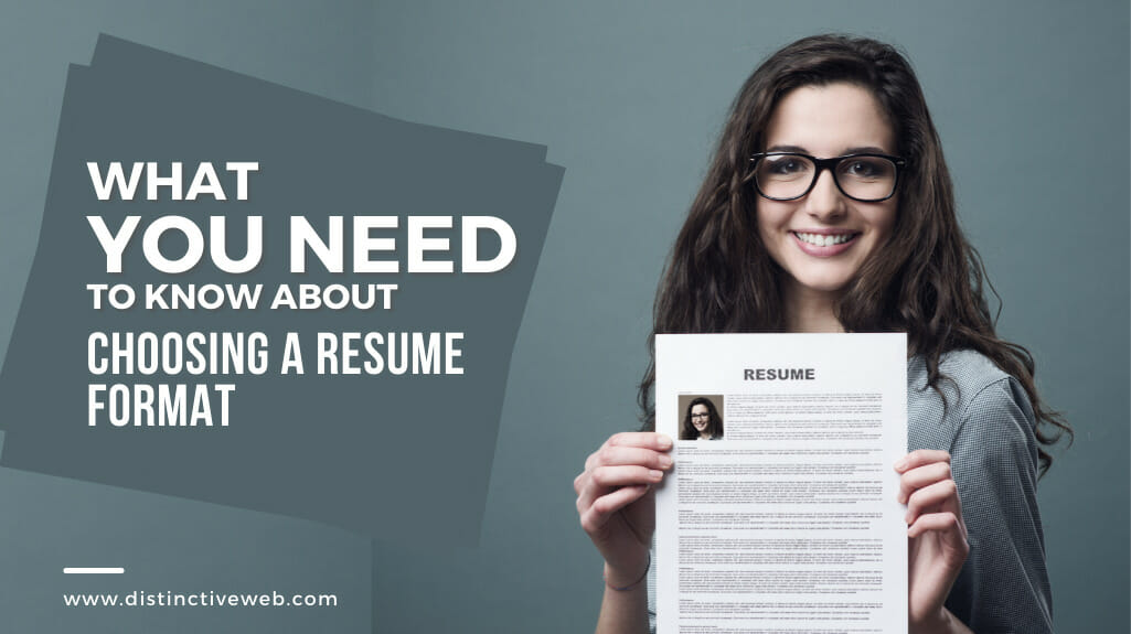 What You Need To Know About Choosing A Resume Format