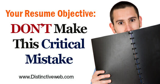Your Resume Objective: Don't Make this Critical Mistake