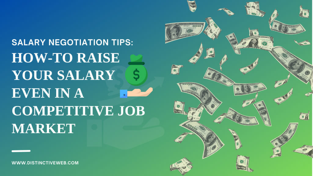 Salary Negotiation Tips To Raise Your Salary Even In A Competitive Job Market
