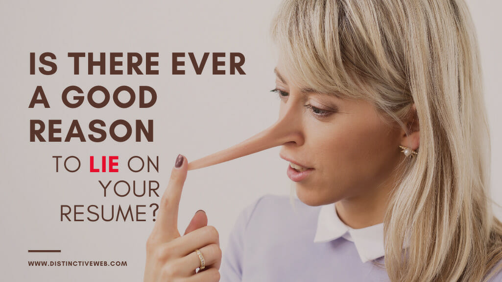 Is There Ever A Good Reason To Lie On Your Resume?