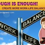 Enough Is Enough! Create More Work-Life Balance Now 3