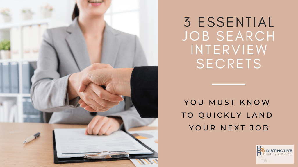 3 Essential Job Search Interview Secrets You Must Know to Quickly Land Your Next Job