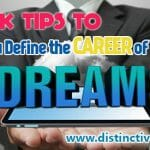 Quick Tips To Help You Define the Career of Your Dreams 2
