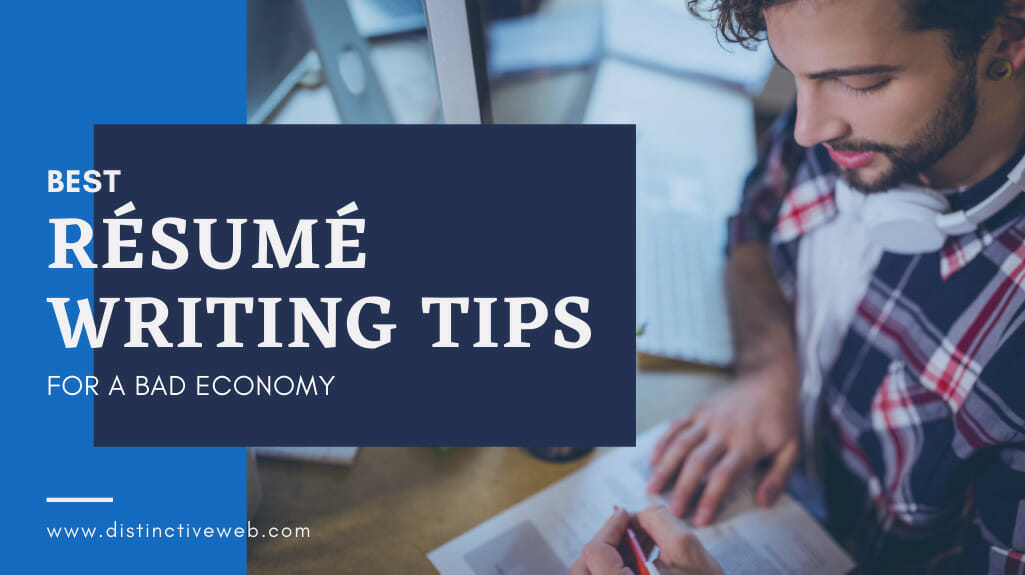 Best Resume Writing Tips For A Bad Economy