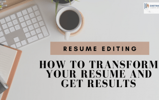 Resume Editing: How to Transform Your Resume and Get Results