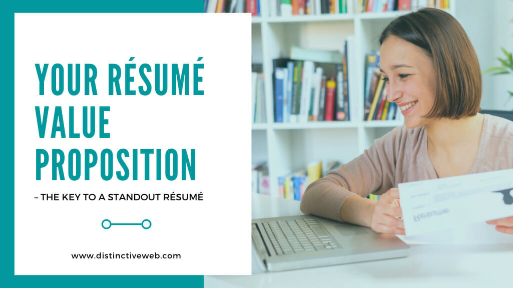 Your Resume Value Proposition – The Key To A Standout Resume