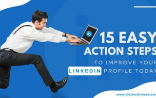 15 Easy Action Steps To Improve Your LinkedIn Profile Today