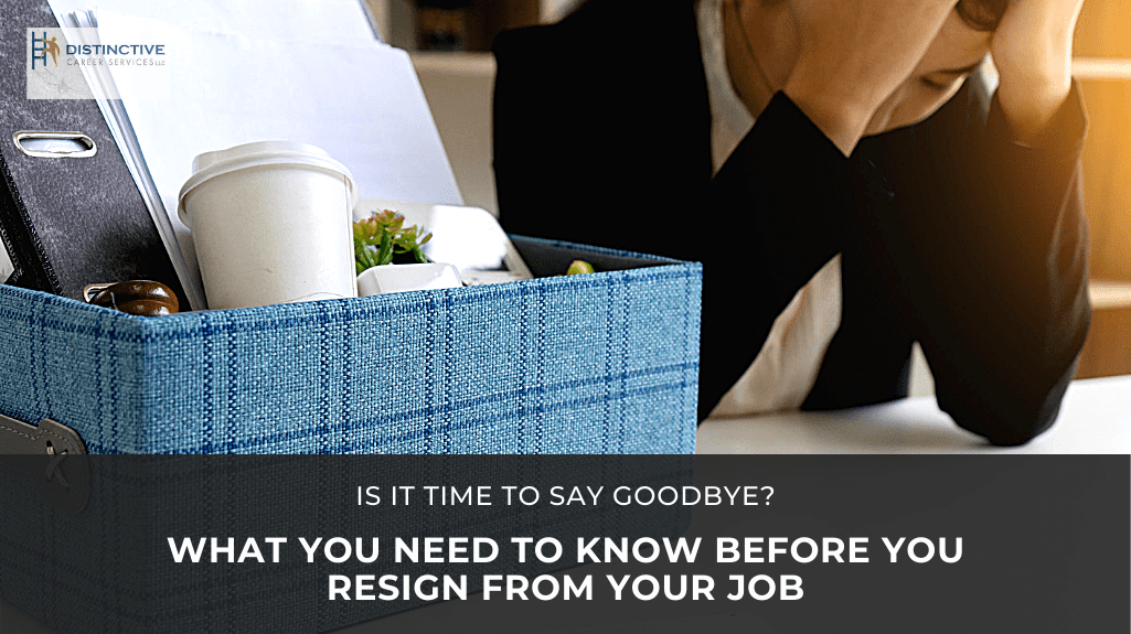Is It Time To Say Goodbye? What You Need To Know Before You Resign From Your Job