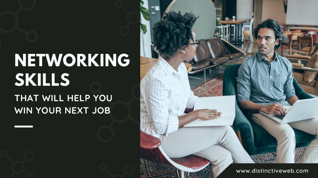 Networking Skills That Will Help You Win Your Next Job