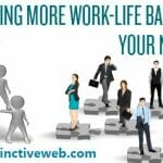 Career Planning Tips For Achieving More Work-Life Balance in Your Next Job
