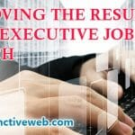 Can't Fail Techniques to Improve the Results of your Executive Job Search 2