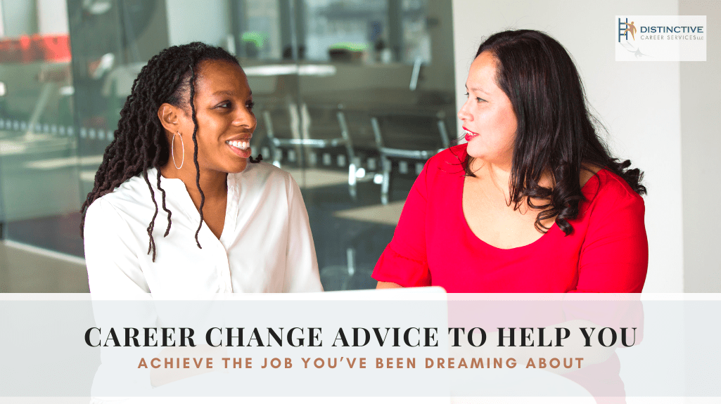 Career Change Advice to Help You Achieve the Job You've Been Dreaming About