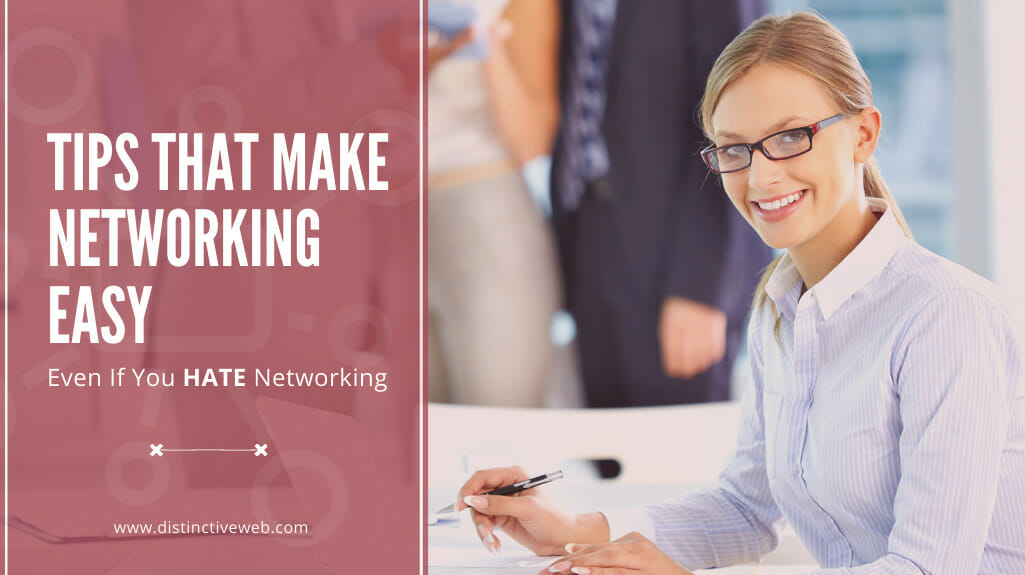 Tips That Make Networking Easy Even If You Hate Networking