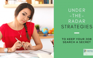Under-the-Radar Strategies To Keep Your Job Search A Secret