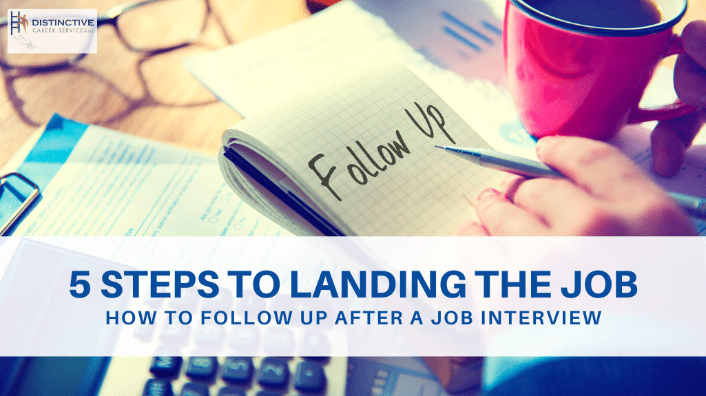 5 Steps To Landing The Job: How To Follow Up After A Job Interview