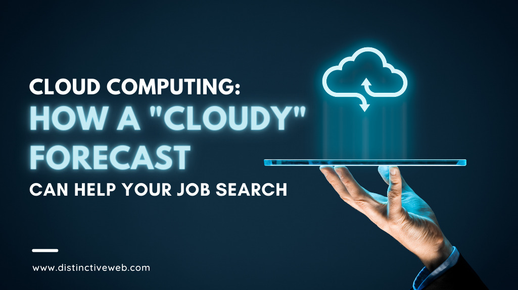 """Cloud Computing: How A """"cloudy"""" Forecast Can Help Your Job Search"""