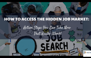 How To Access The Hidden Job Market Action Steps You Can Take Now That Really Work!
