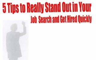 5 Tips to Really Stand Out in Your Job Search and Get Hired Quickly 2