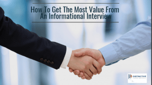 How To Get The Most Value From An Informational Interview
