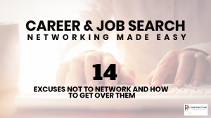 Career & Job Search Networking Made Easy: 14 Excuses Not To Network And How To Get Over Them