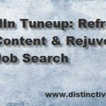 LinkedIn Tuneup:  Refresh Your Content & Rejuvenate Your Job Hunting
