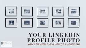 Your LinkedIn Profile Photo: Why You Need One & How To Choose One