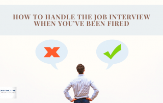 How To Handle The Job Interview When You've Been Fired