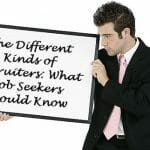 The Different Kinds of Recruiters:  What Job Seekers Should Know