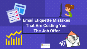 Email Etiquette Mistakes That Are Costing You The Job Offer