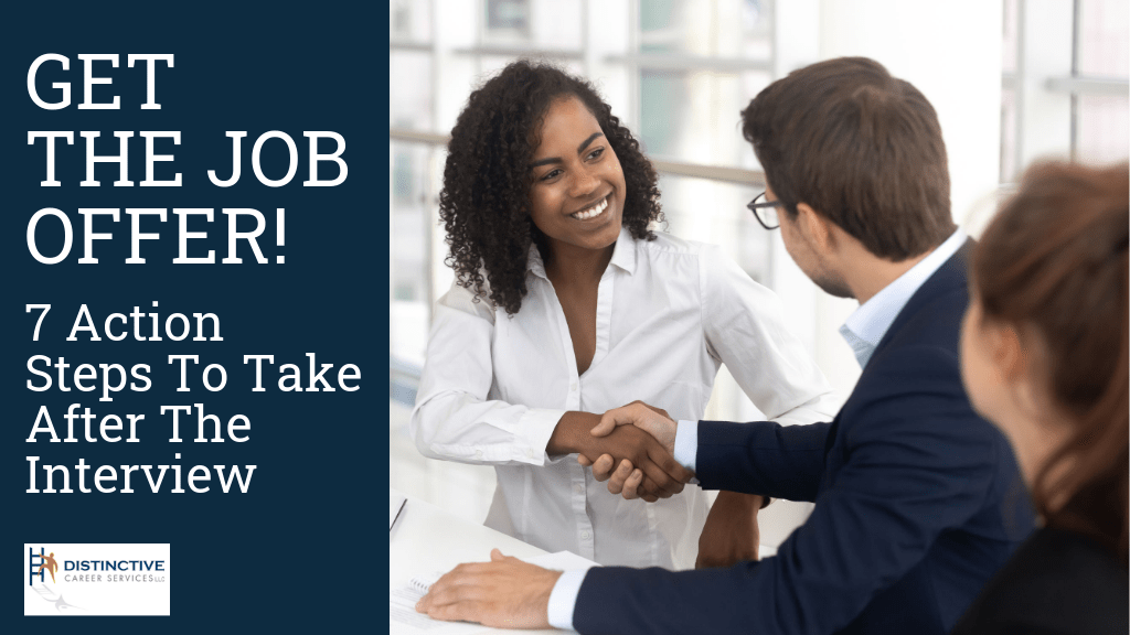 Get the job offer: 7 action steps after your interview