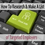 Supercharge Your Job Search: How To Research & Make A List of Targeted Employers 2