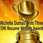 Michelle Dumas Wins Three TORI Resume Writing Awards