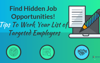 Find Hidden Job Opportunities! Tips To Work Your List of Targeted Employers
