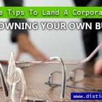 Resume Tips To Land A Corporate Job After Owning Your Own Business 1