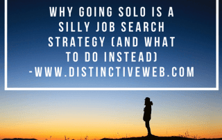 Why Going Solo Is A Silly Job Search Strategy (and What To Do Instead!)
