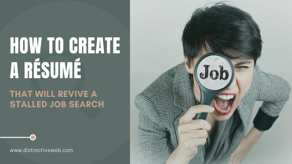 How To Create A Resume That Will Revive A Stalled Job Search