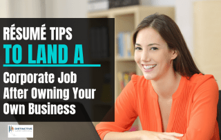 Resume tips to land a corporate job after owning your own business