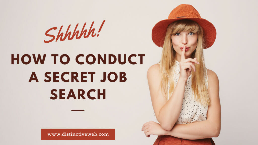 Shhhhh! How To Conduct A Secret Job Search
