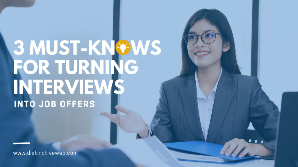 3 Must Knows for Turning Interviews Into Job Offers
