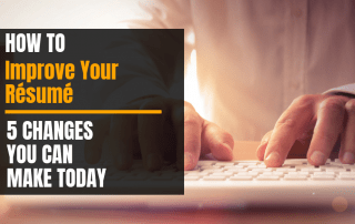 How to improve your resume - 5 changes you can make today