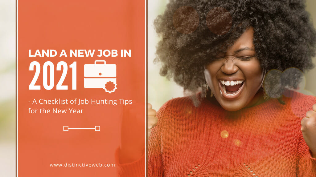 Land A New Job In 2021 – A Checklist Of Job Hunting Tips For The New Year