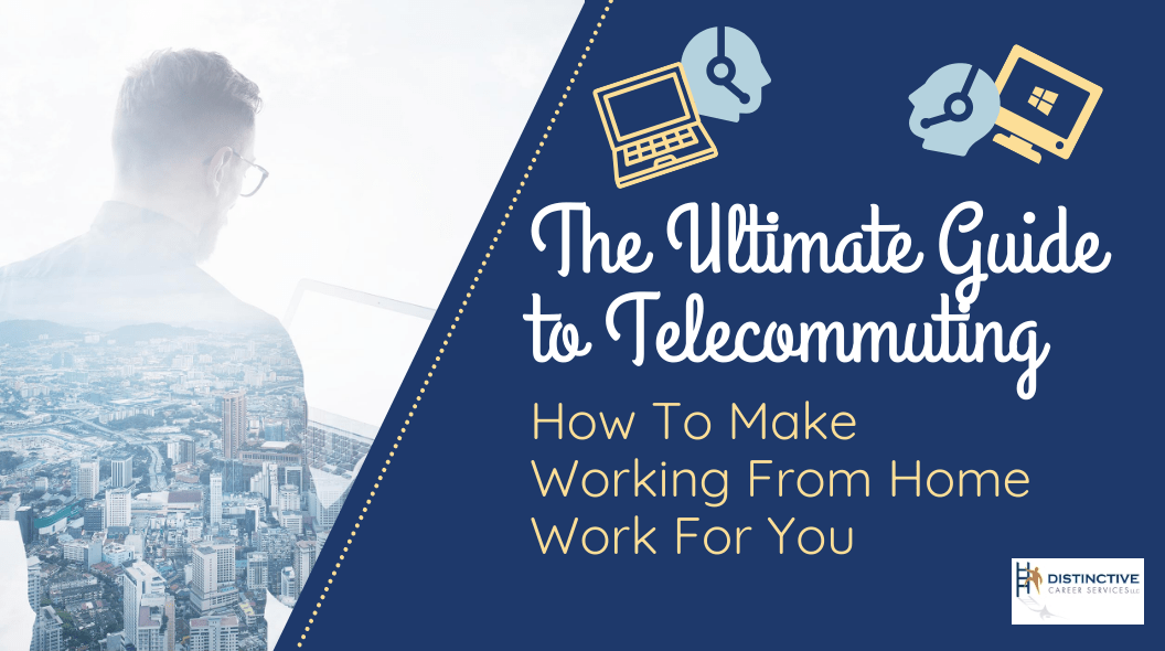 The Ultimate Guide to Telecommuting: How To Make Workign From Home Work For You