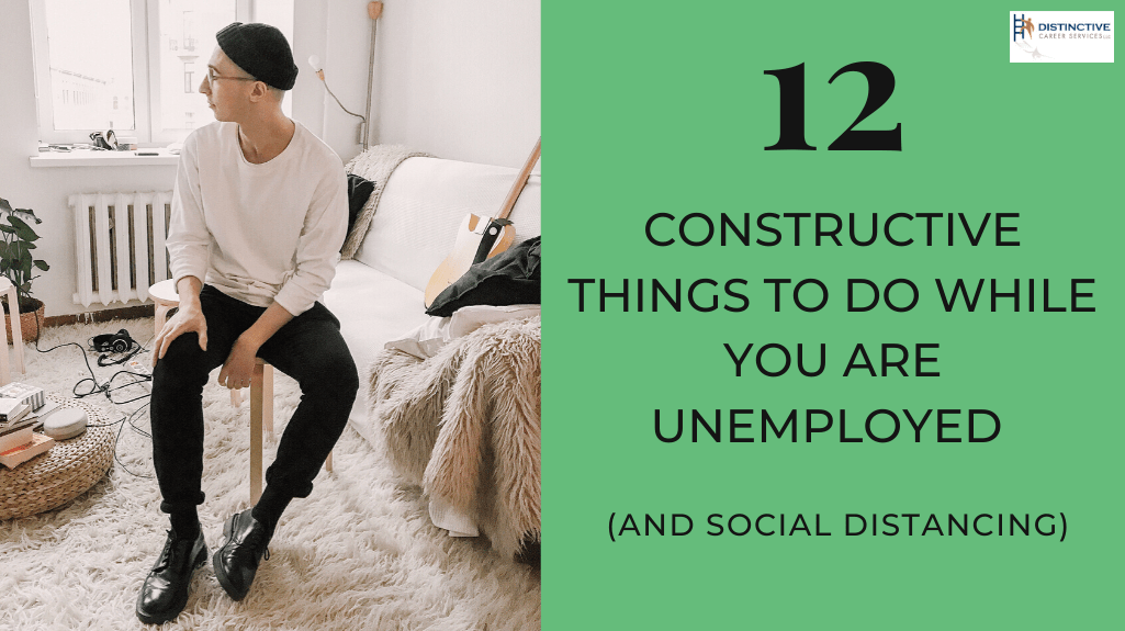 12 Constructive Things To Do While You Are Unemployed (and Social Distancing)