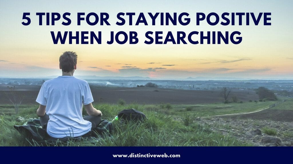 5 Tips for Staying Positive When Job Searching