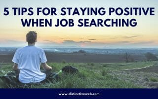 Five Tips For Staying Positive When Job Searching