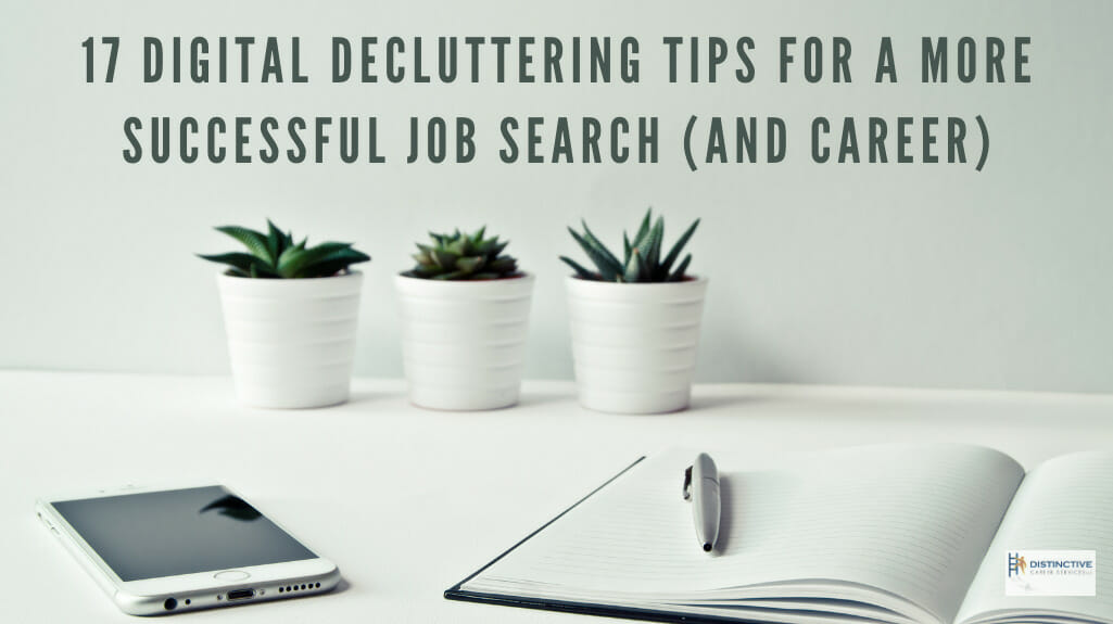 Digital Decluttering Tips For A Successful Job Search & Career