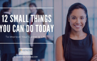 12 Small Things You Can Do Today To Improve Your Career & Life