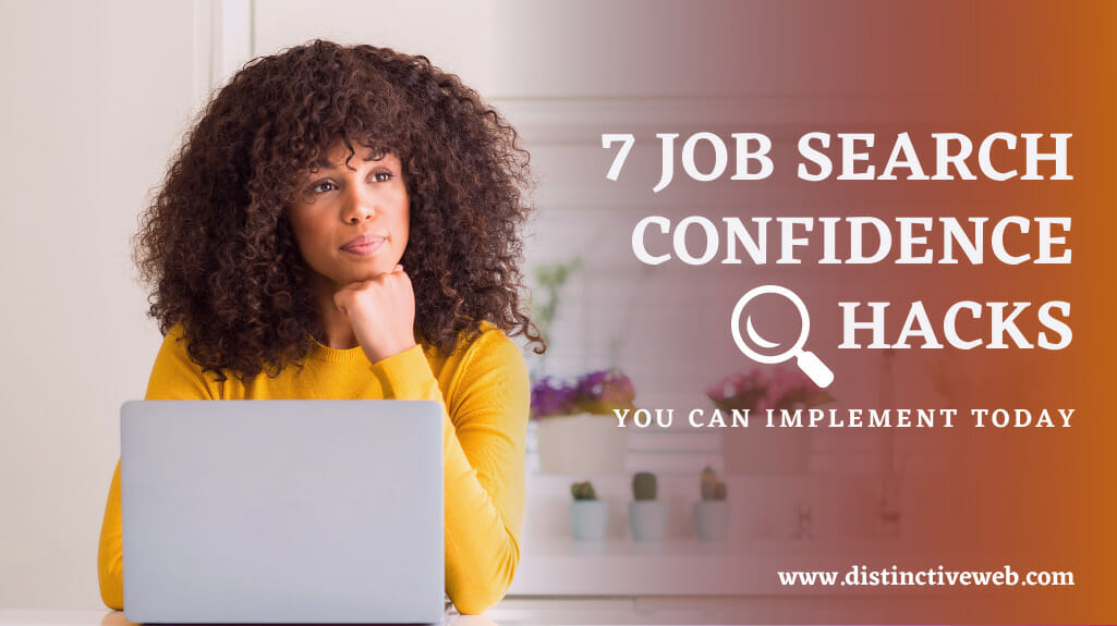 7 Job Search Confidence Hacks You Can Implement Today